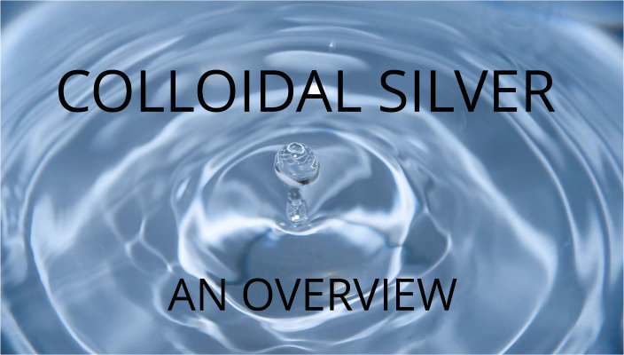 A General Overview of Colloidal Silver